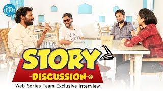 Story Discussion - Web Series Team Exclusive Interview    Talking Movies With iDream - IDREAMMOVIES