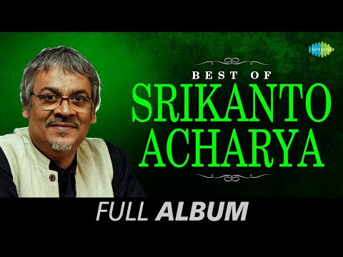 Best of Srikanto Acharya | Bengali Song Jukebox | Srikanto Acharya Songs