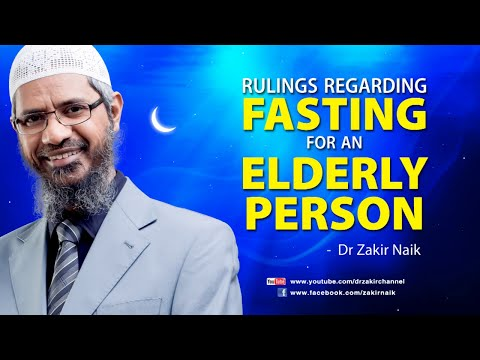 Rulings regarding fasting for an elderly person by Dr Zakir Naik