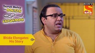 Your Favorite Character | Bhide Elongates His Story | Taarak Mehta Ka Ooltah Chashmah - SABTV