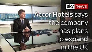 Accor Hotels plan to expand its operations in the UK post-Brexit - SKYNEWS