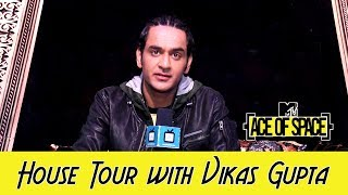 House tour of MTV Ace of Space with Vikas Gupta - TELLYCHAKKAR