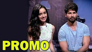 Shahid Kapur and Shraddha Kapoor's EXCLUSIVE Interview - PROMO | Haider Movie