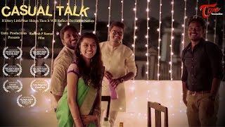 Casual Talk | International & National Awarded Telugu Short Film | TeluguOne - YOUTUBE