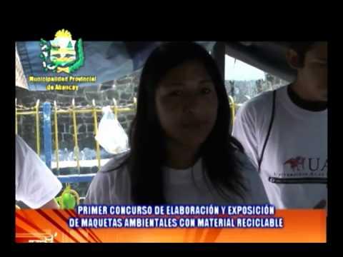 CONCURSO DE ELABORACIÓN Y EXPOSICIÓN DE MAQUETAS CON MATERIAL RECICLABLE ABANCAY APURIMAC 2011