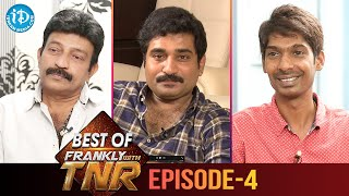 Best of Frankly With TNR | Episode 4 | Dr Rajasekhar | Rajiv Kanakala | Dhanraj | iDream Movies - IDREAMMOVIES