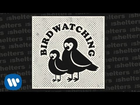 The Shelters - Birdwatching [Official Audio]