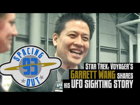 Star Trek actor Garrett Wang spots a UFO - Spacing Out! Ep. 93