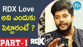 Actor Tejus Kancherla || RDX Love Movie Part # 1 || Talking Movies With iDream - IDREAMMOVIES
