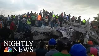 Mexico City Earthquake: At Least 225 Dead, Thousands Missing | NBC Nightly News - NBCNEWS
