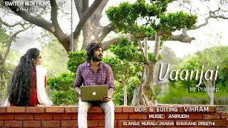Vaanjai - New Tamil Short Film 2019 - YOUTUBE