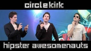 Hipster Awesomenauts | CircleKirk