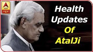 Atal Bihari Vajpayee Health Update: Full Coverage From 10.30 AM to 11.30 AM - ABPNEWSTV