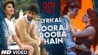 'Sooraj Dooba Hain' Full Song with LYRICS   Roy   Arijit singh   Ranbir Kapoor   T-Series - TSERIES