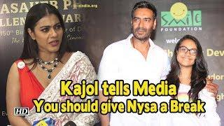 Kajol tells Media: You should give Nysa a Break - IANSLIVE