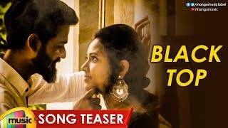Black Top Song Teaser | Romi Casper | Sravya Reddy | 2019 Latest Telugu Songs | Mango Music - MANGOMUSIC