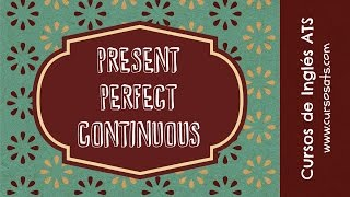 Present Perfect Continuous Tense Video Lesson