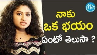 నాకు ఒక భయం ఏంటో తెలుసా ? - Actress Vishnu Priya || Soap Stars With Anitha - IDREAMMOVIES