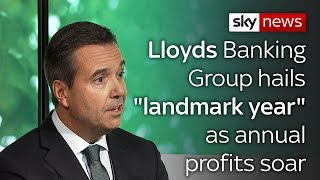 "Lloyds Banking Group hails ""landmark year"" as annual profits soar - SKYNEWS"