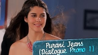 It's love at first sight - Purani Jeans (Dialogue Promo 1) - EROSENTERTAINMENT