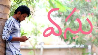 Vasu |Telugu New Short Film - YOUTUBE