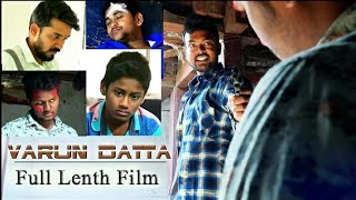 Varun Datta Telugu Full Length Short Film By Sampath Kumar G - YOUTUBE