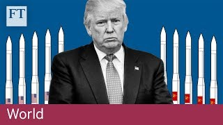 Why Donald Trump wants to withdraw US from nuclear weapons treaty - FINANCIALTIMESVIDEOS