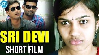 Sridevi Short Film || 2016 Telugu Short Film || Karthik || Bindu - YOUTUBE