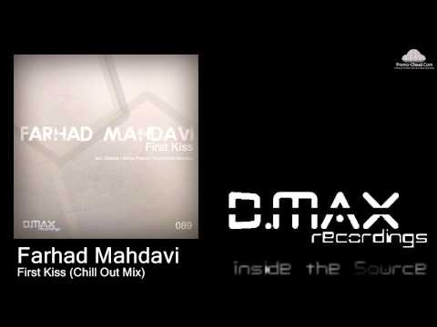 Farhad Mahdavi - First Kiss (Chill Out Mix)