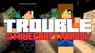 "♪ ""Trouble"" A Minecraft Song Parody of Taylor Swift's ""I Knew You Were Trouble"" ♪"