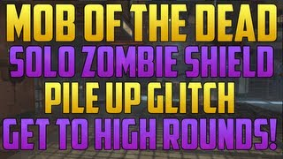 Black Ops 2 Glitches: Solo Zombie Shield Pile up Glitch on Mob of the Dead