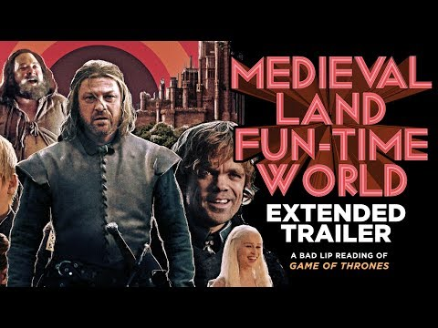 Game Of Thrones 'Medieval Land Fun-Time World' Trailer...