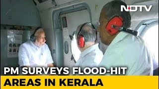 PM Surveys Kerala Floods, Grants Rs. 500-Crore Immediate Relief - NDTV