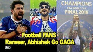 Football FANS Ranveer, Abhishek Go GAGA on France win | FIFA World Cup 2018 - BOLLYWOODCOUNTRY