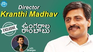 Ungarala Rambabu Director Kranthi Madhav Full Interview || Talking Movies With iDream - IDREAMMOVIES