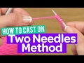 How to Cast On - 2 Needles Method - Quick Knitting Tutorial