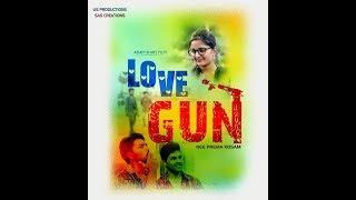 Love Gun - Latest Telugu Short Film 2018    Directed by Adamshafi - YOUTUBE