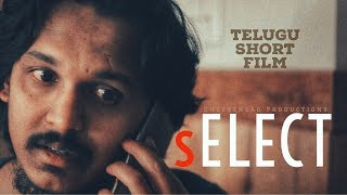 sELECT | Telugu Short Film (NSFW: Headphones recommended) - YOUTUBE
