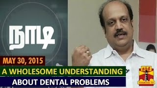 Naadi 30-05-2015 A Wholesome Understanding about Tooth Related Problems  (30/05/15) – Thanthi TV
