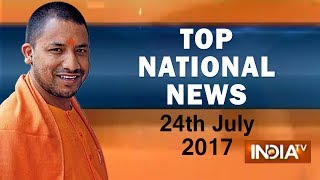 Top National News | 24th July, 2017 | 5:00 PM- India TV - INDIATV