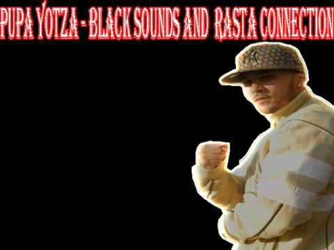 Pupa Yotza    Black Sounds And Rasta Connection  Dubplate )