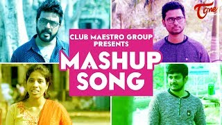 Club Maestro Group | MASHUP Song 2019 | Govind Srinivas | TeluguOne - TELUGUONE
