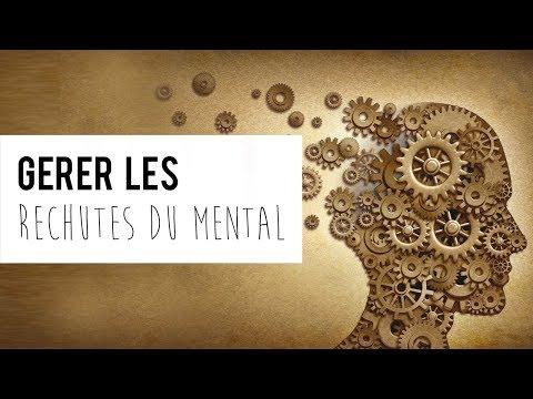 Comment gérer les rechutes du mental ?