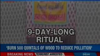 9-day long 'mahayagya to curb pollution, over 500 quintals of mango tree wood to be burnt - NEWSXLIVE