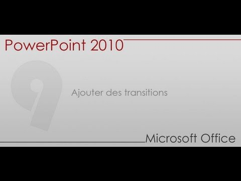 Formation Power Point 2010 - Partie 9 -  Ajouter des transitions