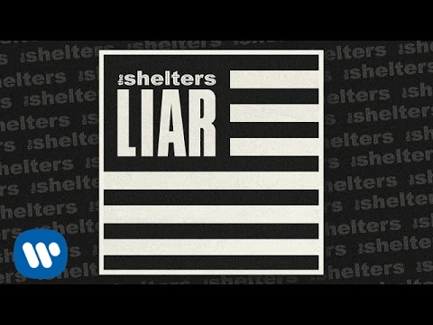 The Shelters - Liar - [Official Audio]