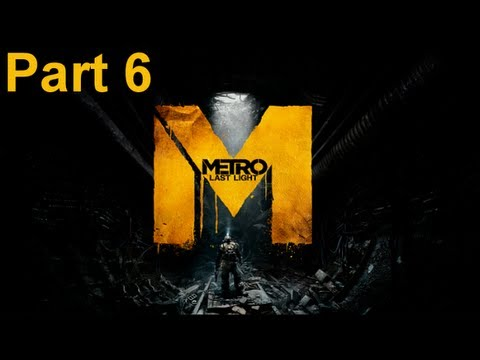 Metro Last Light - Walkthrough Part 6 Creepy Ass Ghosts!