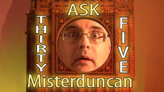 Ask MisterDuncan Lesson 35,Learning English with Mr Duncan