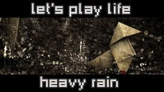 Heavy Rain - Let's Play Life