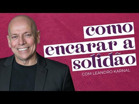 APRENDA A ESTAR SOZINHO: DA SOLIDÃO PARA A SOLITUDE com Leandro Karnal